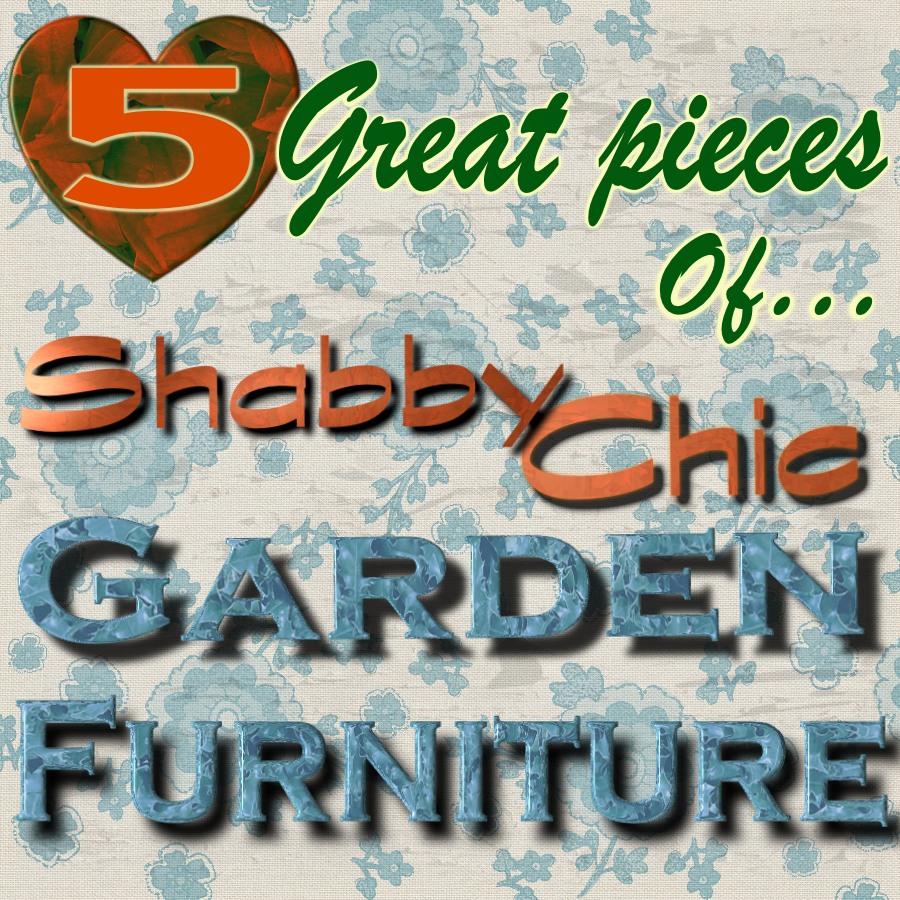 shabby chic garden furniture