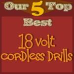 Best 18Volt Cordless Drills